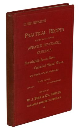 Practical Recipes for the Manufacture of Aerated Beverages, Cordials, Non-Alcoholic Brewed Beers,...