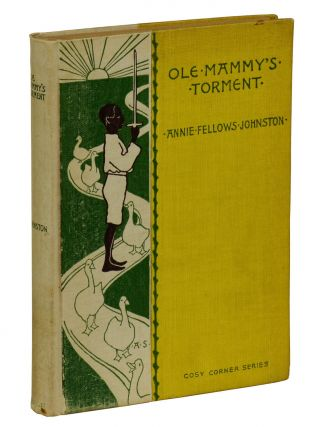 Ole Mammy's Torment. Anne Fellows Johnson, Mary G. Johnson, Amy Sacker, Illustrations