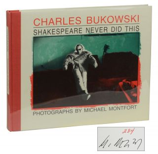 Shakespeare Never Did This. Charles Bukowski, Michael Montfort, Photographer