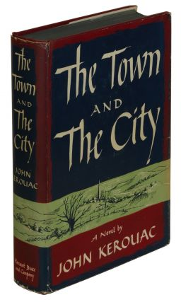 The Town and the City. John Kerouac, Jack