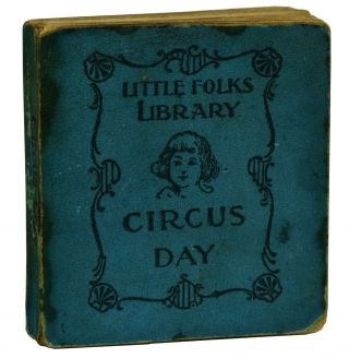 Circus Day (Little Folks Library). George Ade, McCutcheon. John T