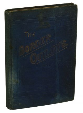 The Border Outlaws & The Border Bandits (Salesman's Dummy Copy). J. W. Buel