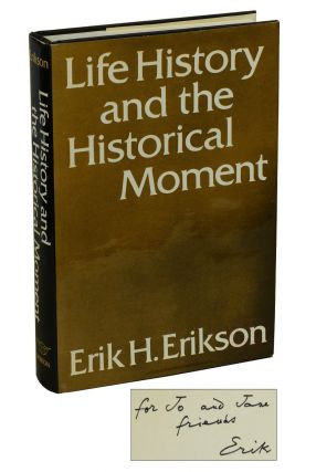 Life History and the Historical Moment. Erik Erikson