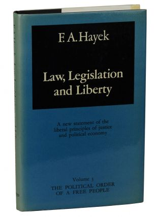 Law, Legislation and Liberty, Volume 3: The Political Order of a Free People. Friedrich A. Hayek