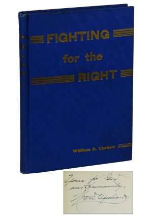 Fighting for the Right. William David Upshaw