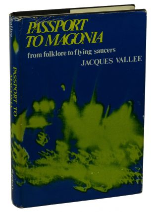 Passport to Magonia: From Folklore to Flying Saucers. Jacques Vallee