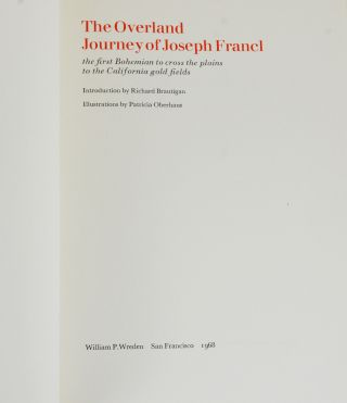 Overland Journey of Joseph Francl: The First Bohemian to Cross the Plains to the California Gold Fields
