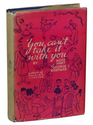 You Can't Take It With You. Moss Hart, George S. Kaufman.