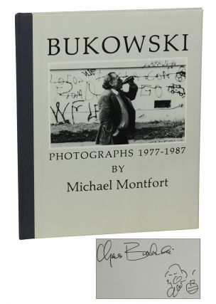 Bukowski: Photographs 1977-1987. Charles Bukowski, Michael Montfort, Photographer