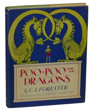 Poo-Poo and the Dragons. C. S. Forester, Robert Lawson, Illustrations.