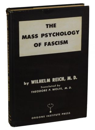 The Mass Psychology of Fascism. Wilhelm Reich, Theodore M. D. Wolfe