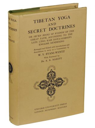 Tibetan Yoga and Secret Doctrines: or Seven Books of Wisdom of the Great Path, According to the Late Lama Kazi Dawa-Samdup's English Rendering. Walter Y. Evans-Wentz.