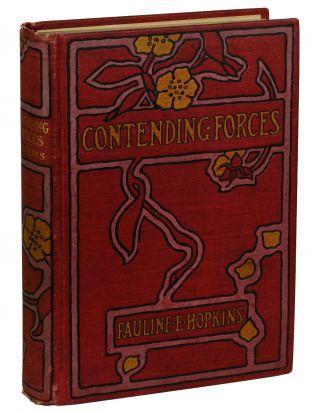 Contending Forces: A Romance Illustrative of Negro Life North and South. Pauline E. Hopkins, R....