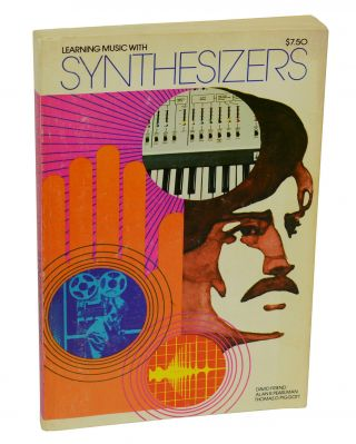 Learning Music with Synthesizers. David Friend, Alan R. Pearlman, Thomas D. Piggott.
