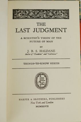 The Last Judgment: A Scientist's Vision of the Future of Man (THINGS-TO-KNOW SERIES)