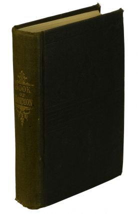 The Book of Mormon: An Account Written by the Hand of Mormon, upon Plates taken from the Plates of Nephi. Joseph Smith, Orson Pratt.