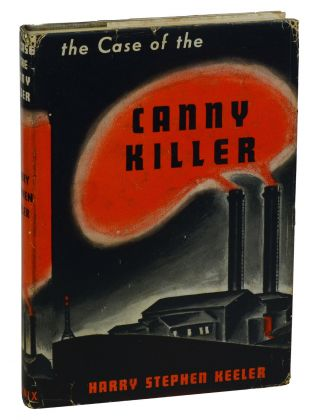 The Case of the Canny Killer. Harry Stephen Keeler