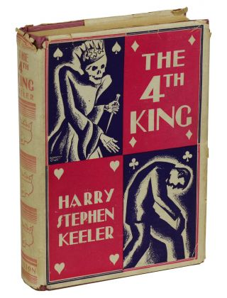 The Fourth King. Harry Stephen Keeler