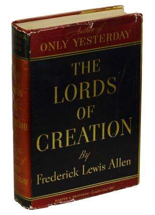 The Lords of Creation. Frederick Lewis Allen