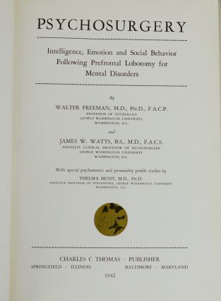 Psychosurgery: Intelligence, Emotion and Social Behavior Following Prefrontal Lobotomy for Mental Disorders