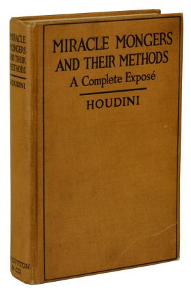 Miracle Mongers and their Methods. Harry Houdini