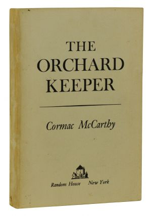 The Orchard Keeper. Cormac McCarthy