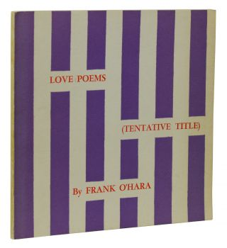 Love Poems (Tentative Title). Frank O'Hara