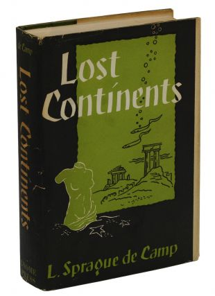 Lost Continents: The Atlantis Theme in History, Science and Literature. L. Sprague de Camp.