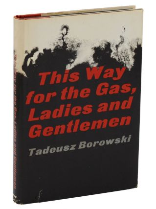 This Way for the Gas, Ladies and Gentlemen. Tadeusz Borowski, Barbara Vedder