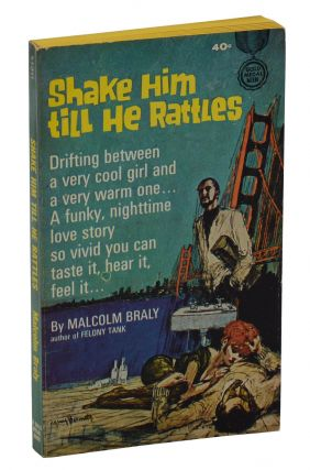 Shake Him Till He Rattles. Malcolm Braly